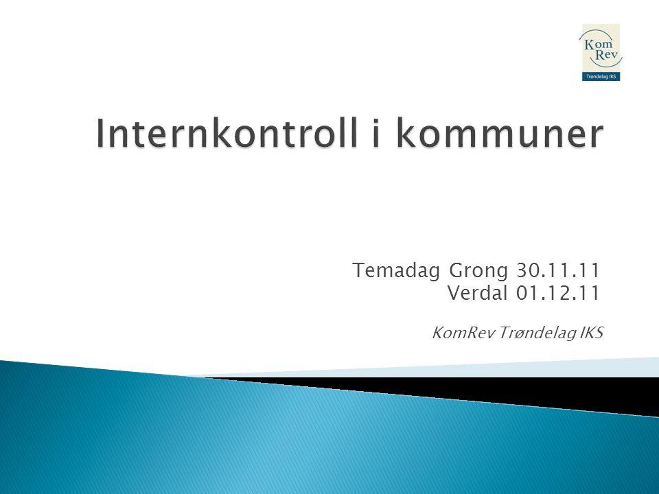Temadag Grong 30.11.11 Verdal 01.12.11 KomRev Trøndelag IKS