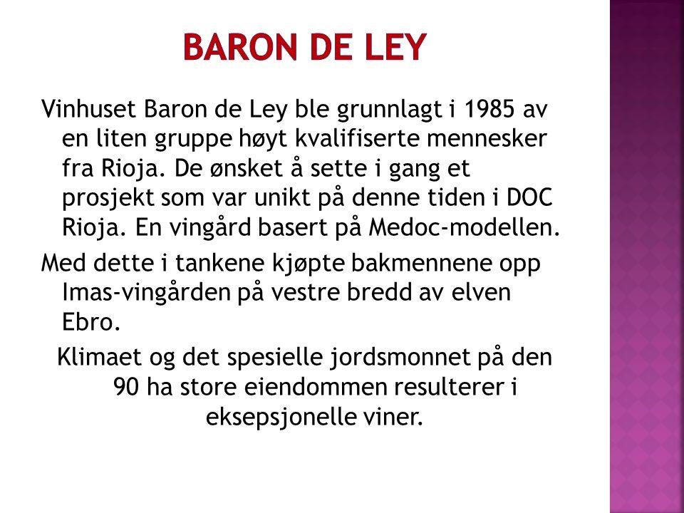 Vinhuset Baron de Ley ble grunnlagt i 1985 av en liten gruppe høyt kvalifiserte mennesker fra Rioja.