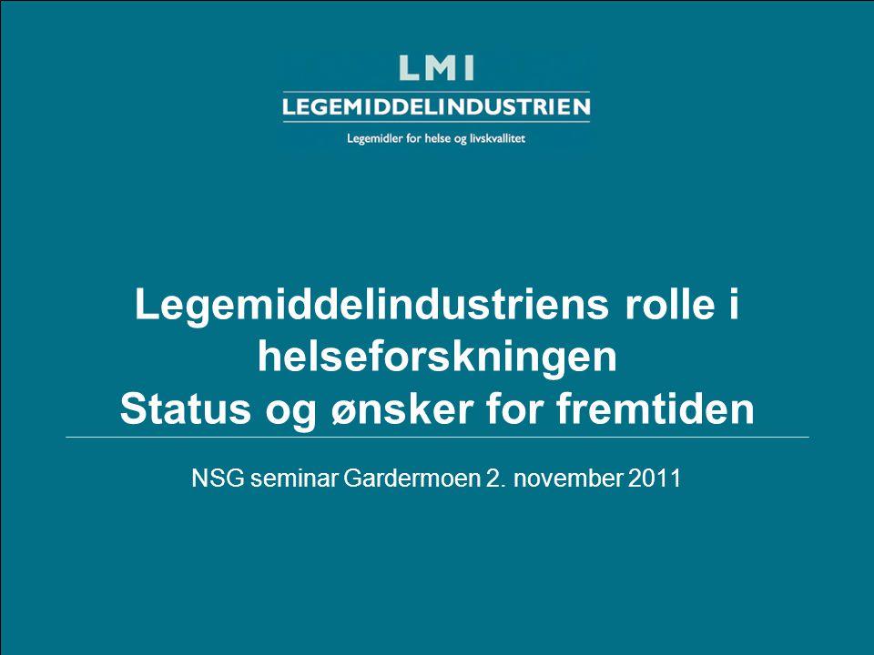 Legemiddelindustriens rolle i helseforskningen Status og ønsker for fremtiden NSG seminar Gardermoen 2. november 2011