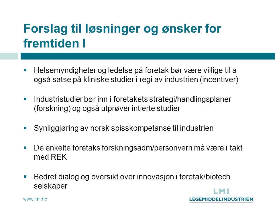 www.lmi.no Forslag til løsninger og ønsker for fremtiden I  Helsemyndigheter og ledelse på foretak bør være villige til å også satse på kliniske stud
