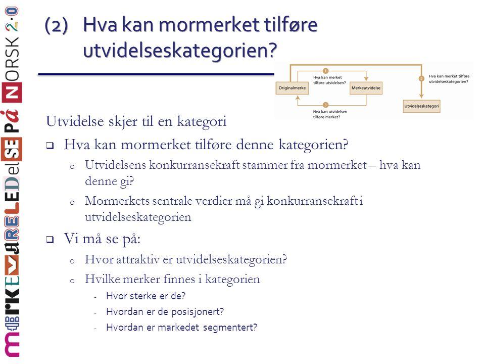 (2) Hva kan mormerket tilføre utvidelseskategorien? Utvidelse skjer til en kategori  Hva kan mormerket tilføre denne kategorien? o Utvidelsens konkur