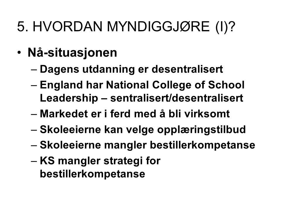 5.HVORDAN MYNDIGGJØRE (II). •Kan NSLF ta ledelsen.