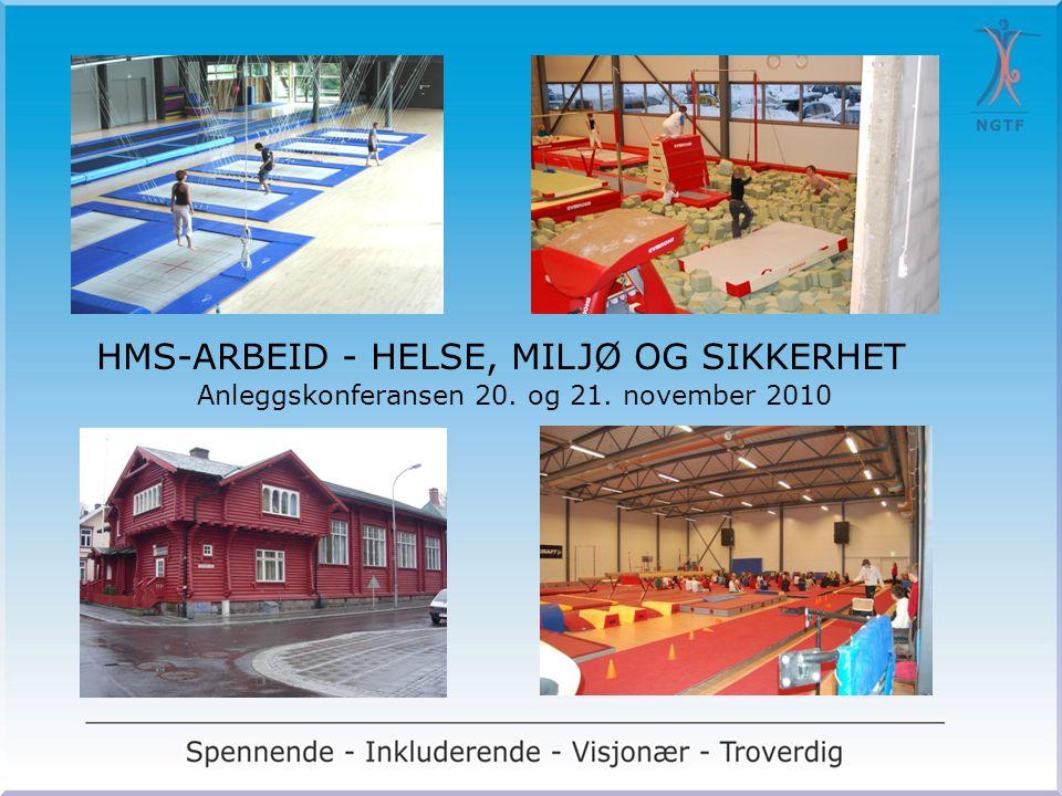 HMS-ARBEID - HELSE, MILJØ OG SIKKERHET Anleggskonferansen 20. og 21. november 2010