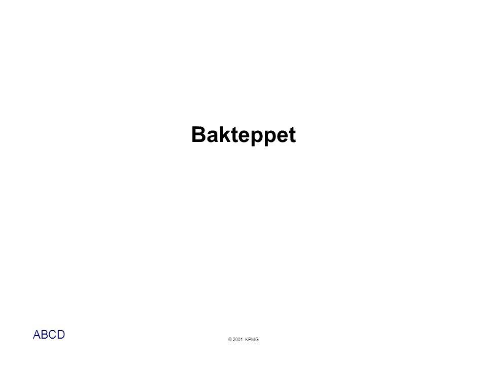ABCD © 2001 KPMG Bakteppet