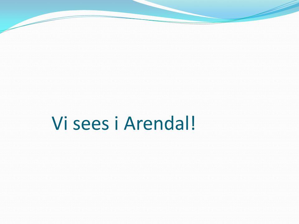Vi sees i Arendal!