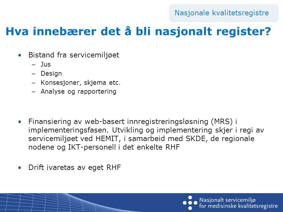 Hva innebærer det å bli nasjonalt register.