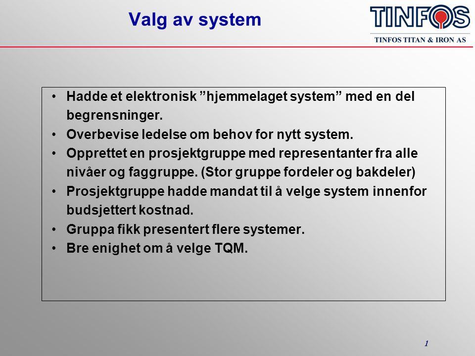 1 Valg av system •Hadde et elektronisk hjemmelaget system med en del begrensninger.