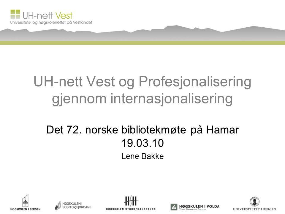 Universitets- og høgskolenettet på Vestlandet (UH-nett Vest) •UH-nett Vest ble etablert fra 1.