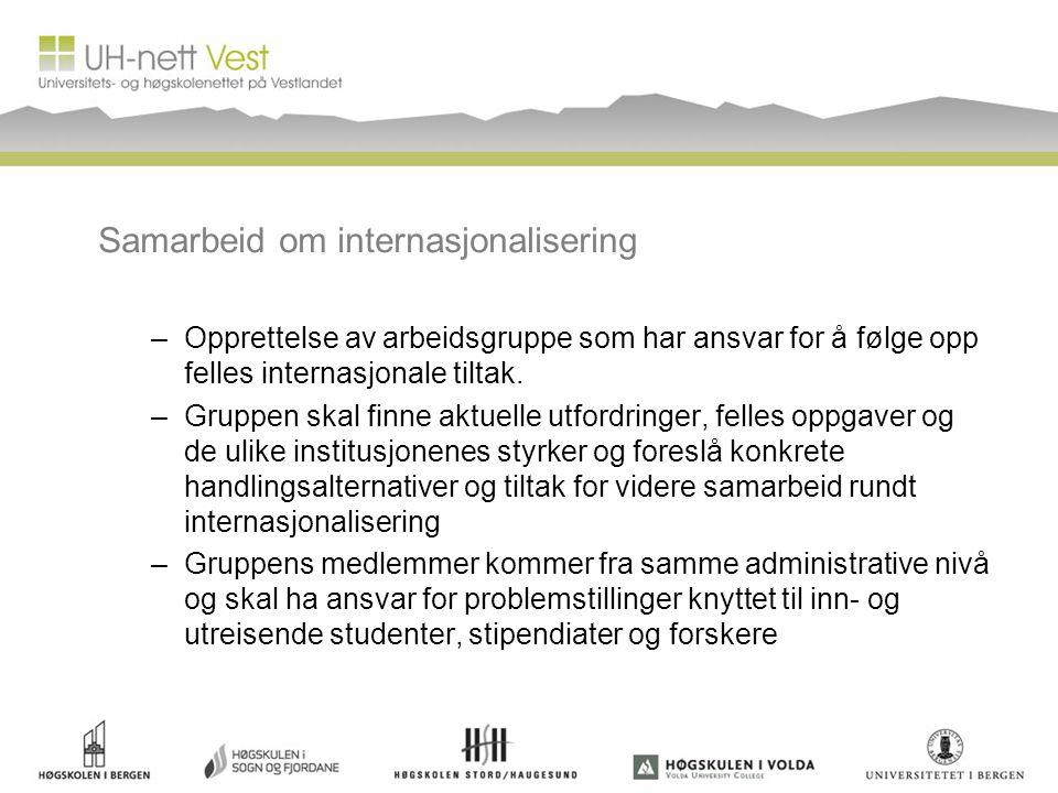 Samarbeid om internasjonalisering –Opprettelse av arbeidsgruppe som har ansvar for å følge opp felles internasjonale tiltak.