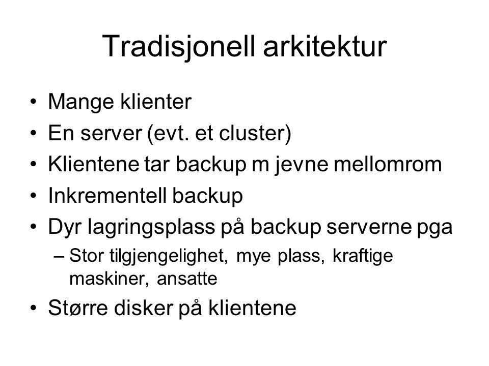 Tradisjonell arkitektur •Mange klienter •En server (evt.