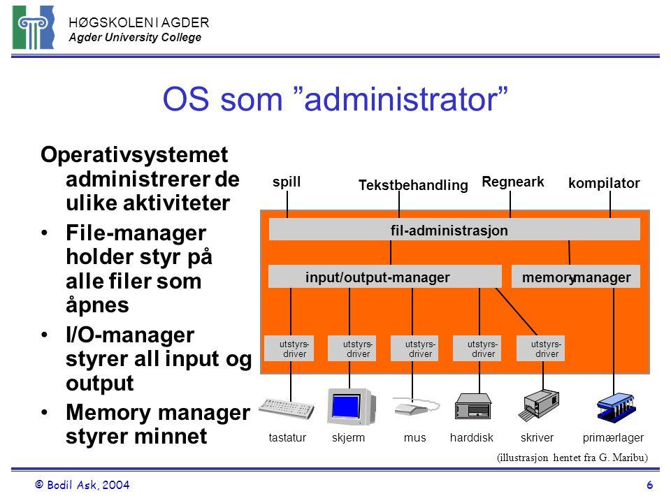 """HØGSKOLEN I AGDER Agder University College © Bodil Ask, 20046 OS som """"administrator"""" utstyrs- driver utstyrs- driver utstyrs- driver utstyrs- driver u"""