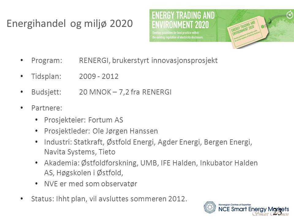 Energihandel og miljø 2020 • Program: RENERGI, brukerstyrt innovasjonsprosjekt • Tidsplan:2009 - 2012 • Budsjett:20 MNOK – 7,2 fra RENERGI • Partnere: • Prosjekteier: Fortum AS • Prosjektleder: Ole Jørgen Hanssen • Industri: Statkraft, Østfold Energi, Agder Energi, Bergen Energi, Navita Systems, Tieto • Akademia: Østfoldforskning, UMB, IFE Halden, Inkubator Halden AS, Høgskolen i Østfold, • NVE er med som observatør • Status: Ihht plan, vil avsluttes sommeren 2012.