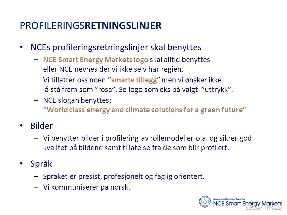 PROFILERINGSRETNINGSLINJER • NCEs profileringsretningslinjer skal benyttes –NCE Smart Energy Markets logo skal alltid benyttes eller NCE nevnes der vi ikke selv har regien.