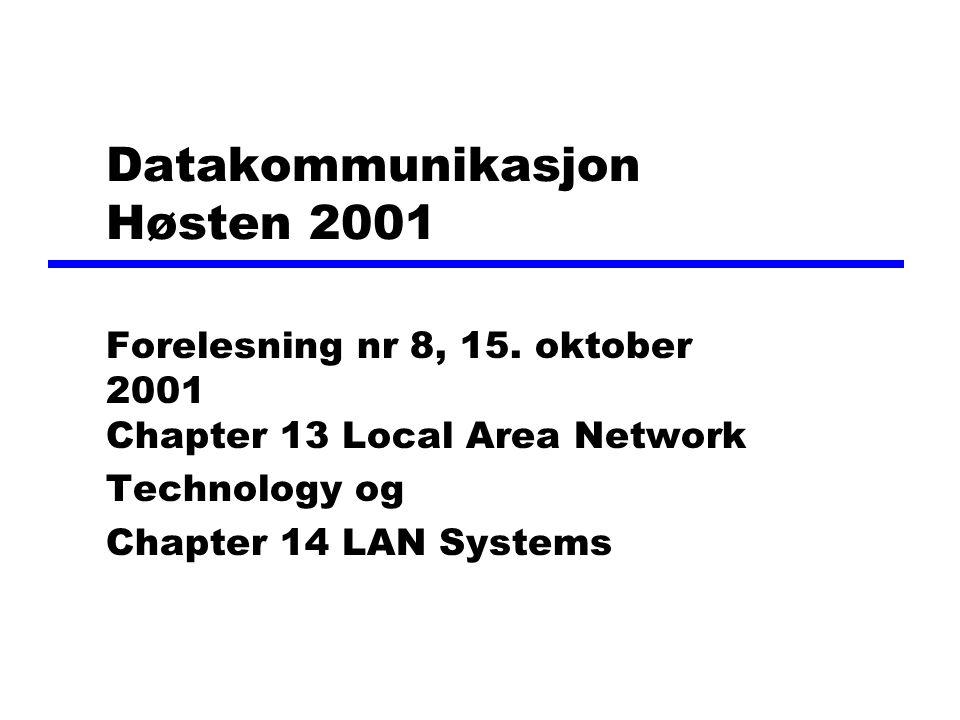 Datakommunikasjon Høsten 2001 Forelesning nr 8, 15.