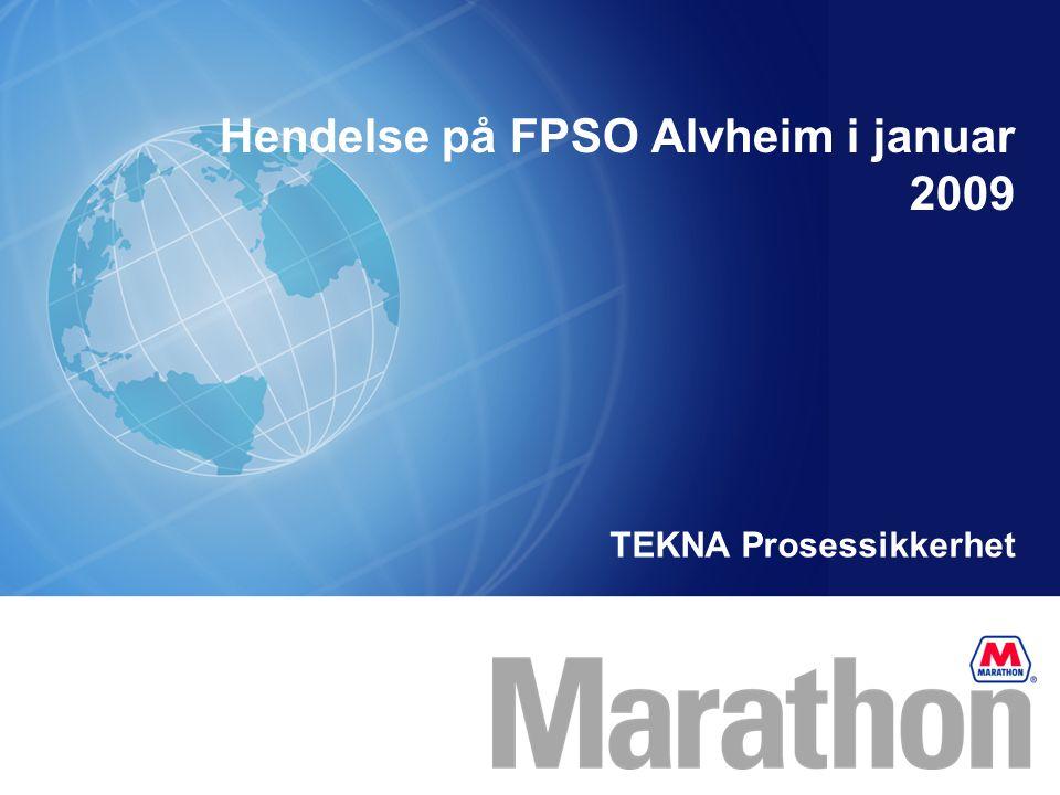 Hendelse på FPSO Alvheim i januar 2009 TEKNA Prosessikkerhet