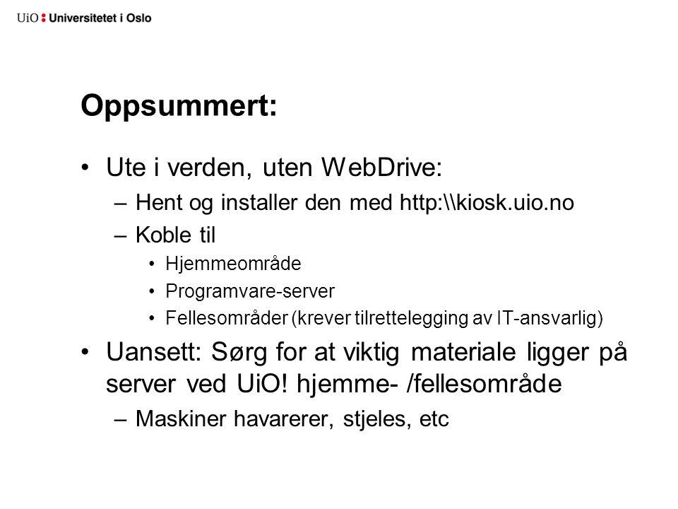 ? •IT-ansvarlig er kontaktpunkt •Oppsøk kurs og veiledninger Takk for oppmerksomheten Mads Lomholt / usit/sas/lipk (windows-klient)