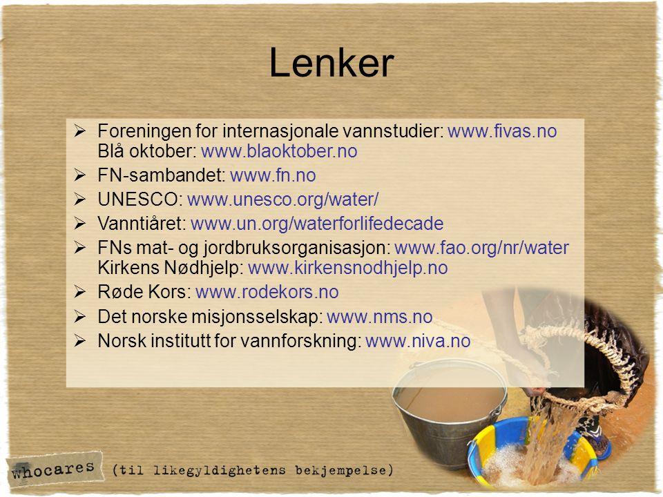 Lenker  Foreningen for internasjonale vannstudier: www.fivas.no Blå oktober: www.blaoktober.no  FN-sambandet: www.fn.no  UNESCO: www.unesco.org/wat