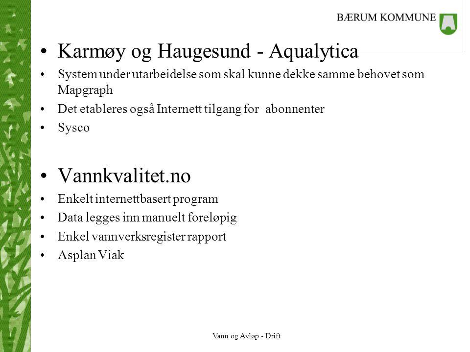 Vann og Avløp - Drift Andre systemer •Stavanger kommune har databasesystem •Labnett - Labsvar •Analycen - Online •Andre...