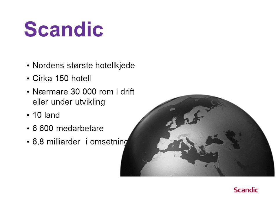 • Nordens største hotellkjede • Cirka 150 hotell • Nærmare 30 000 rom i drift eller under utvikling • 10 land • 6 600 medarbetare • 6,8 milliarder i omsetning Scandic 2: ABOUT US