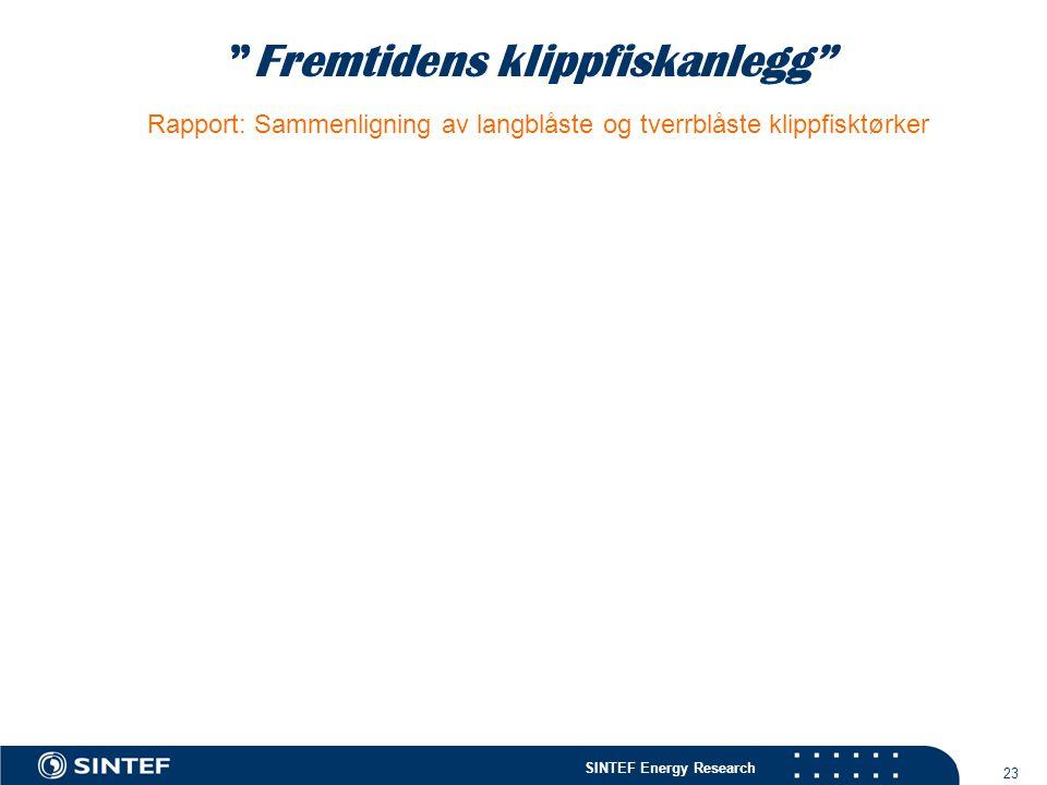 """SINTEF Energy Research 23 """"Fremtidens klippfiskanlegg"""" Rapport: Sammenligning av langblåste og tverrblåste klippfisktørker"""
