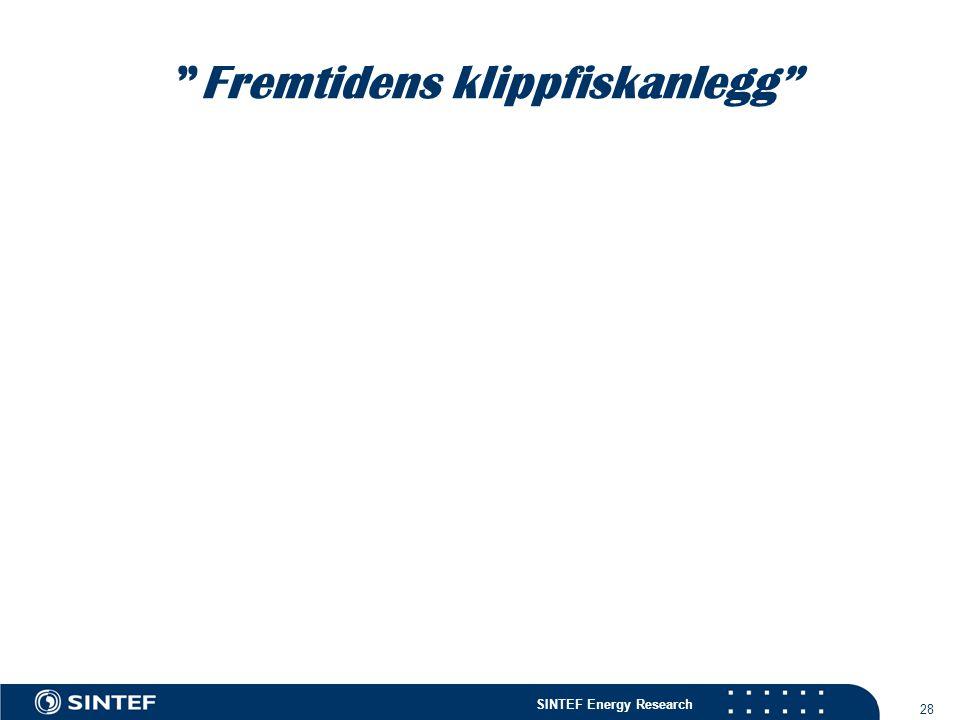 """SINTEF Energy Research 28 """"Fremtidens klippfiskanlegg"""""""