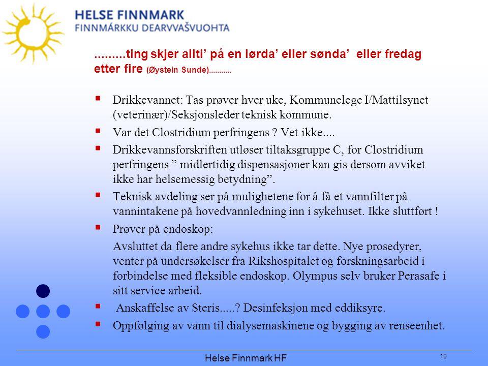 Helse Finnmark HF 10.........ting skjer allti' på en lørda' eller sønda' eller fredag etter fire (Øystein Sunde)...........  Drikkevannet: Tas prøver