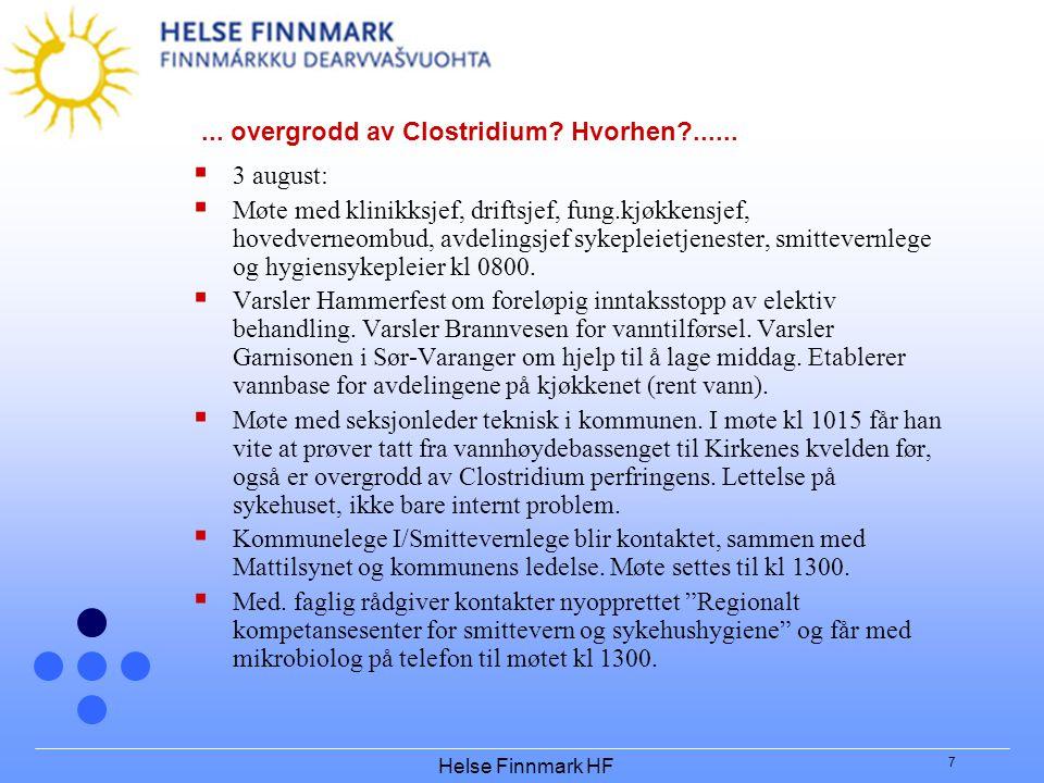 Helse Finnmark HF 7... overgrodd av Clostridium? Hvorhen?......  3 august:  Møte med klinikksjef, driftsjef, fung.kjøkkensjef, hovedverneombud, avde