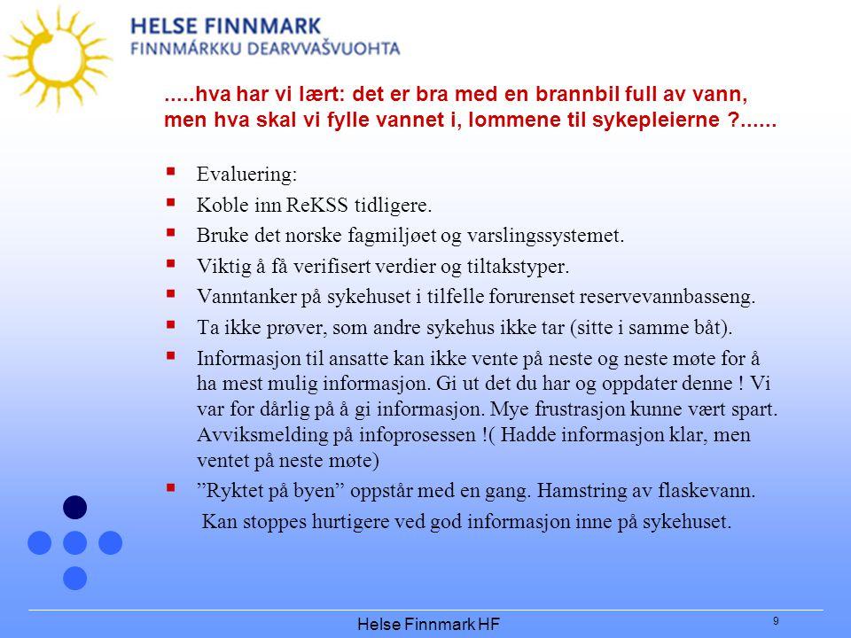 Helse Finnmark HF 9.....hva har vi lært: det er bra med en brannbil full av vann, men hva skal vi fylle vannet i, lommene til sykepleierne ?......  E