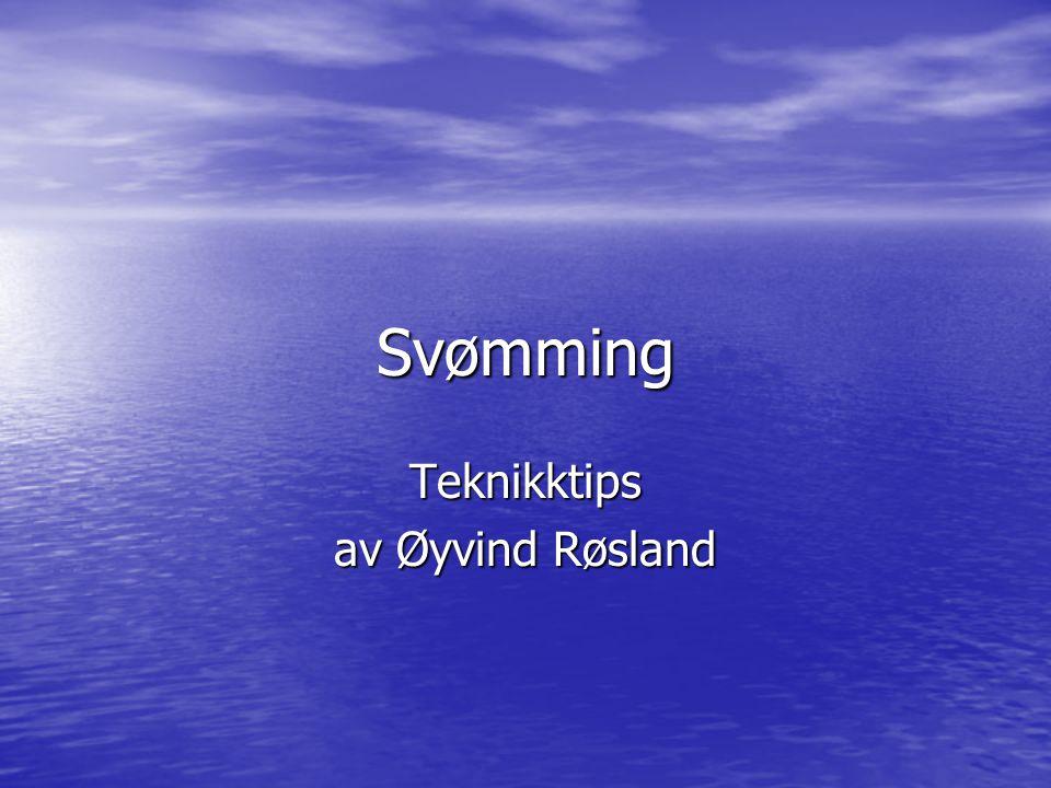 Svømming Teknikktips av Øyvind Røsland