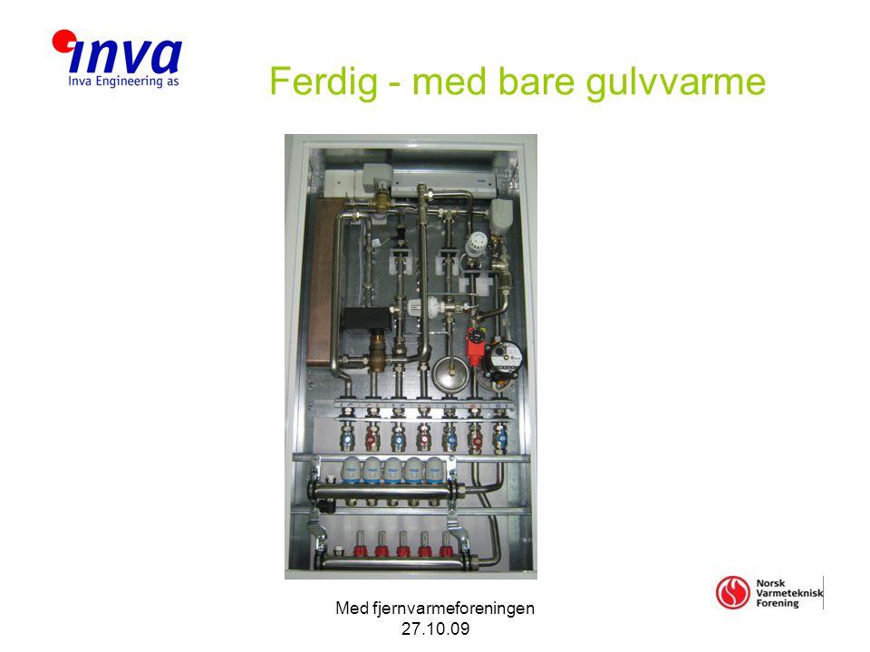 Med fjernvarmeforeningen 27.10.09 Ferdig - med bare gulvvarme