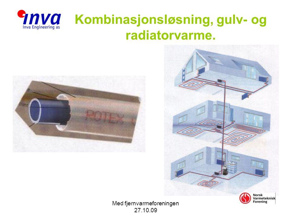 Med fjernvarmeforeningen 27.10.09 Kombinasjonsløsning, gulv- og radiatorvarme.