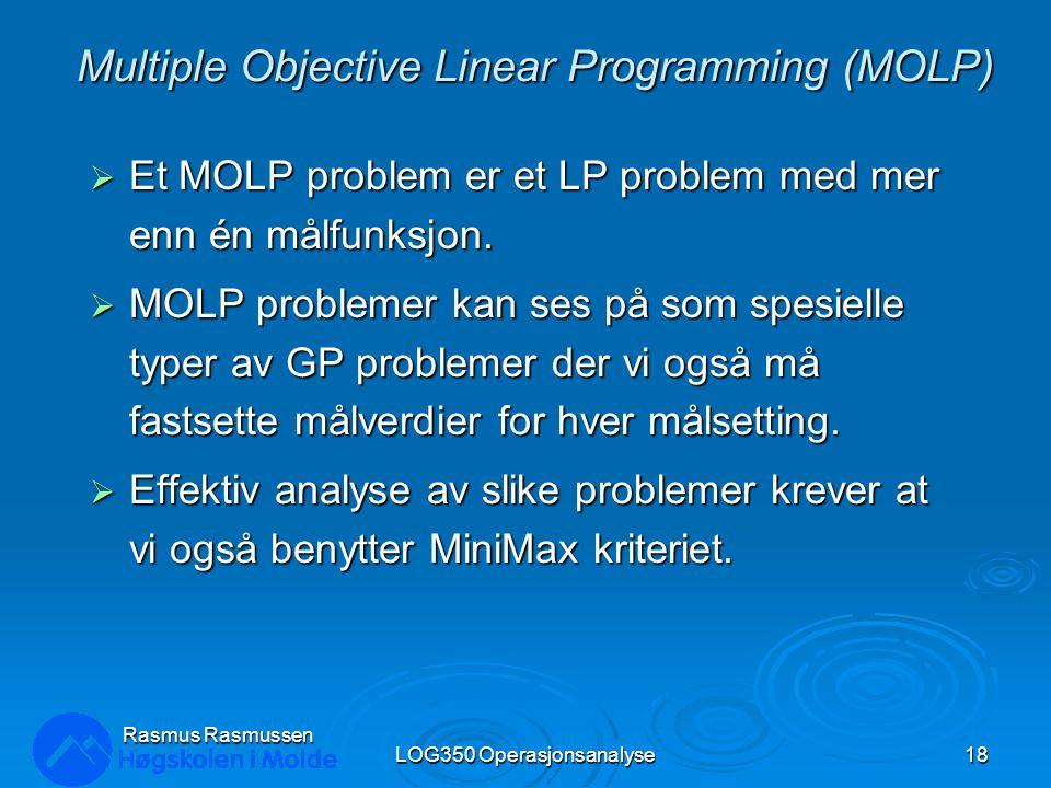 Multiple Objective Linear Programming (MOLP)  Et MOLP problem er et LP problem med mer enn én målfunksjon.  MOLP problemer kan ses på som spesielle