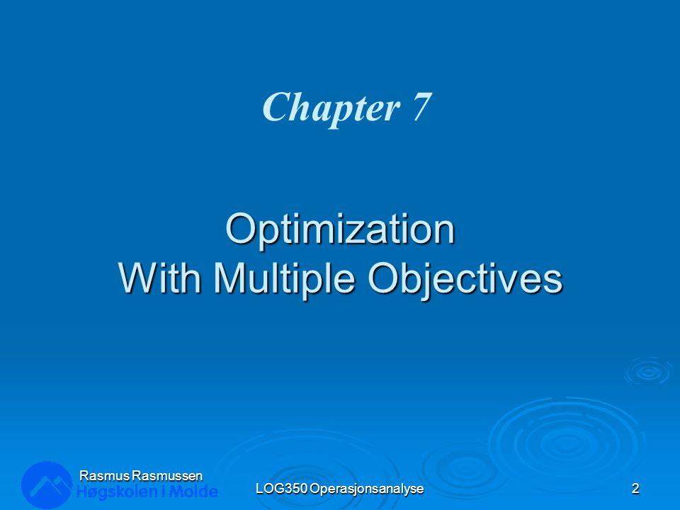 Mulige MiniMax løsninger LOG350 Operasjonsanalyse33 Rasmus Rasmussen X1X1 X1X1 1 2 3 4 5 1 6 7 8 9 10 11 12 2 34 5 6 7 8 9 101112 Mulighetsområdet w 1 =10, w 2 =1, w 3 =1, x 1 =3.08, x 2 =3.92 0 0 X2X2 w 1 =1, w 2 =10, w 3 =1, x 1 =4.23, x 2 =2.88 w 1 =1, w 2 =1, w 3 =10, x 1 =7.14, x 2 =1.43