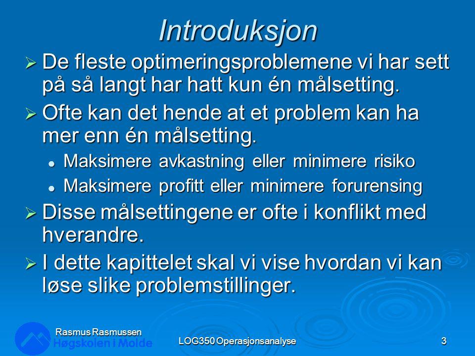 Implementere målprogrammering LOG350 Operasjonsanalyse14 Rasmus Rasmussen