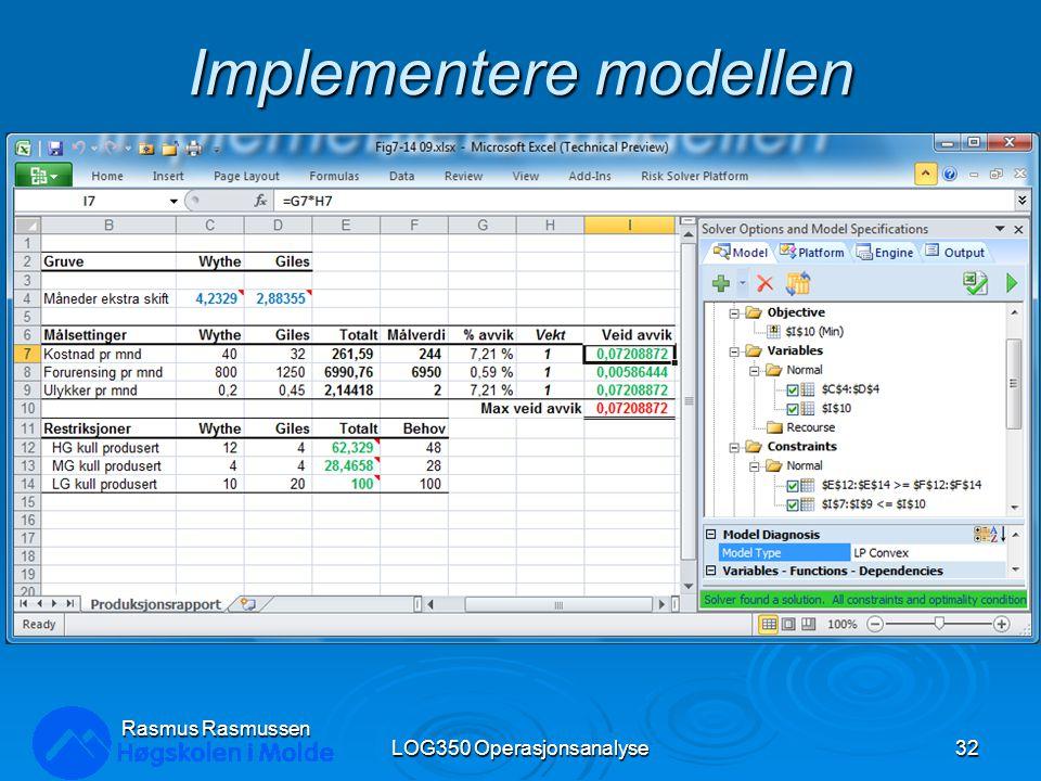 Implementere modellen LOG350 Operasjonsanalyse32 Rasmus Rasmussen
