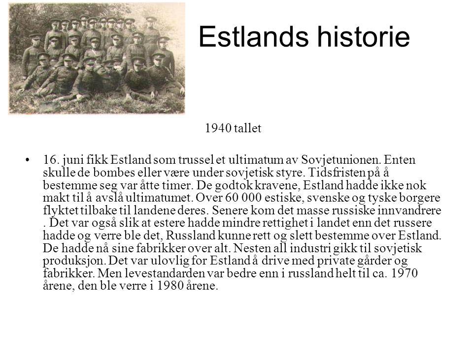 Estlands historie 1940 tallet •16. juni fikk Estland som trussel et ultimatum av Sovjetunionen. Enten skulle de bombes eller være under sovjetisk styr