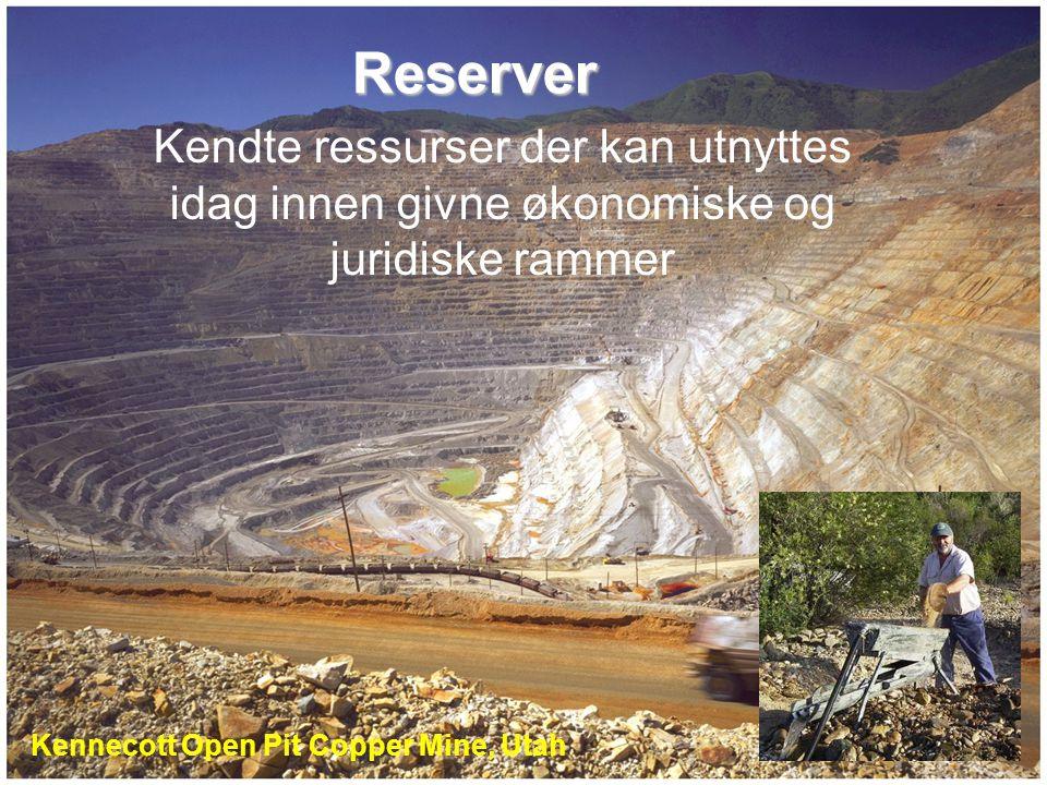 Kennecott Open Pit Copper Mine, Utah Reserver Kendte ressurser der kan utnyttes idag innen givne økonomiske og juridiske rammer