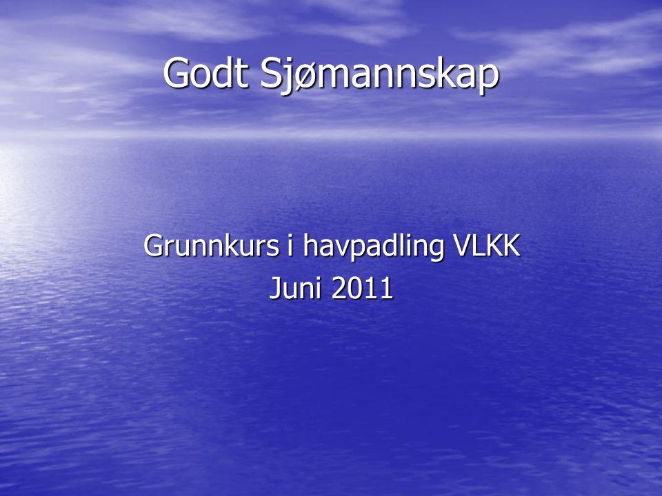 Godt Sjømannskap Grunnkurs i havpadling VLKK Juni 2011