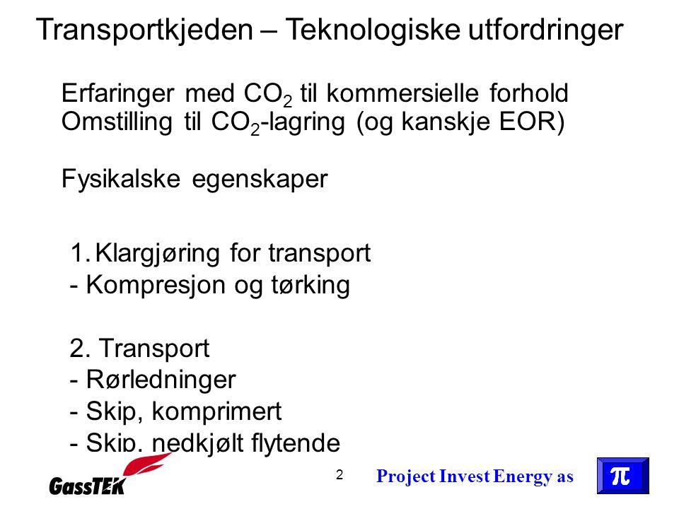 2 Transportkjeden – Teknologiske utfordringer Erfaringer med CO 2 til kommersielle forhold Omstilling til CO 2 -lagring (og kanskje EOR) Fysikalske eg