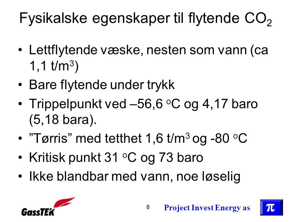 6 Fysikalske egenskaper til flytende CO 2 •Lettflytende væske, nesten som vann (ca 1,1 t/m 3 ) •Bare flytende under trykk •Trippelpunkt ved –56,6 o C