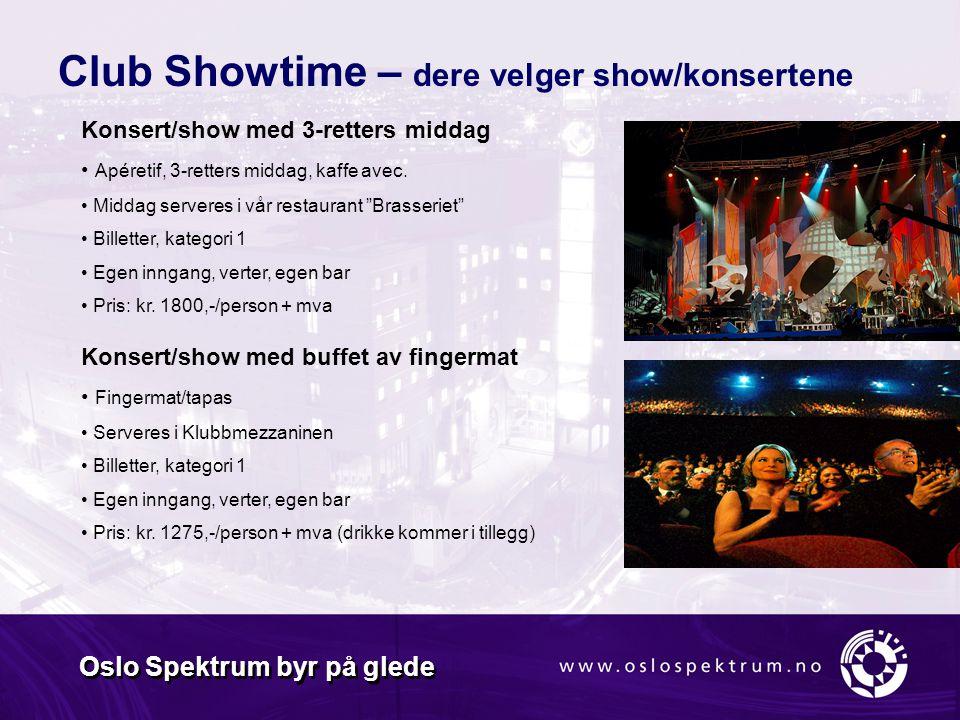 Club Showtime – dere velger show/konsertene Konsert/show med 3-retters middag • Apéretif, 3-retters middag, kaffe avec.