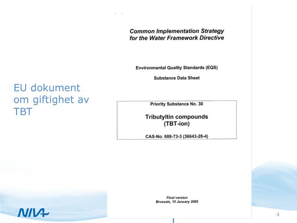 30. juni 20144 EU dokument om giftighet av TBT
