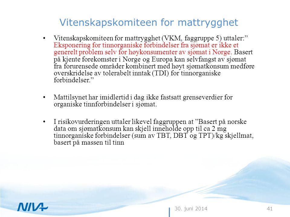 """30. juni 201441 Vitenskapskomiteen for mattrygghet • Vitenskapskomiteen for mattrygghet (VKM, faggruppe 5) uttaler:"""" Eksponering for tinnorganiske for"""