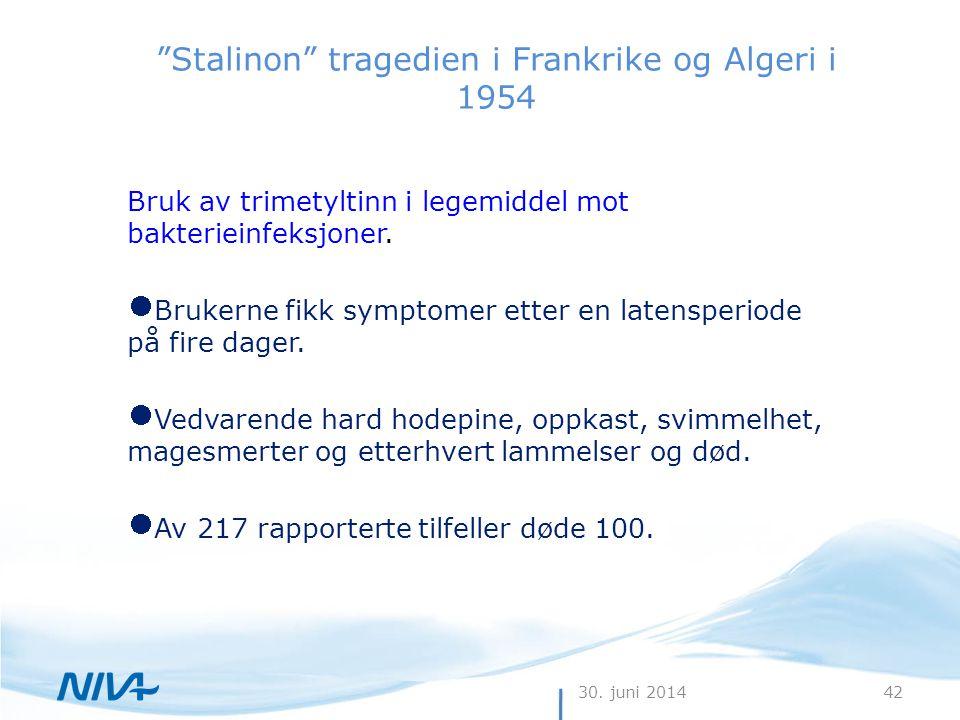 """30. juni 201442 """"Stalinon"""" tragedien i Frankrike og Algeri i 1954 Bruk av trimetyltinn i legemiddel mot bakterieinfeksjoner.  Brukerne fikk symptomer"""