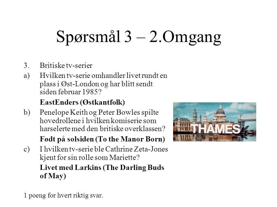 Spørsmål 2 – 2.Omgang 2.Byer i Norge – hvilke byer er dette? a)Hvilken by? Sandefjord b)By som er på Unescos verdensarvliste. Alta c)Bykommune på Sørl