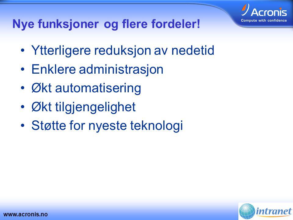 www.acronis.no Nye funksjoner og flere fordeler.