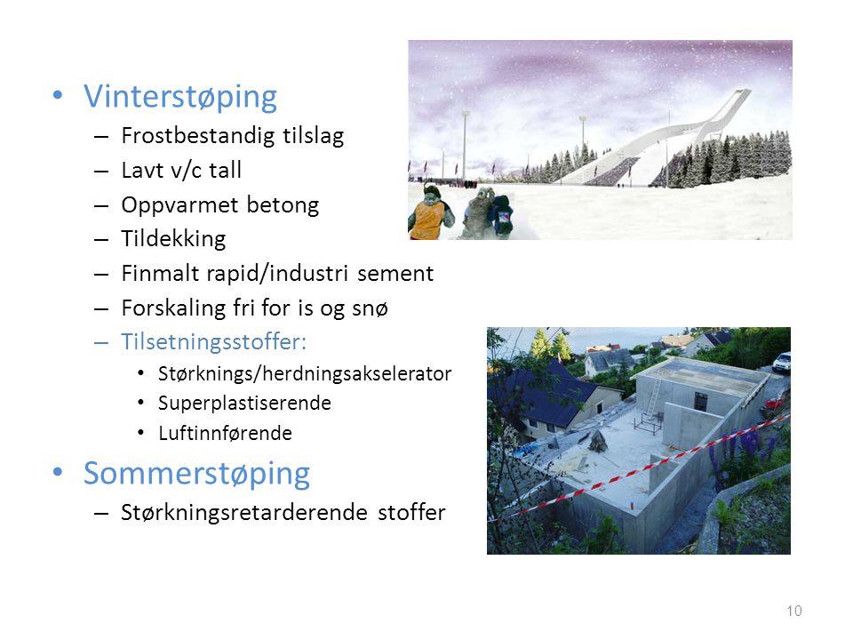 • Vinterstøping – Frostbestandig tilslag – Lavt v/c tall – Oppvarmet betong – Tildekking – Finmalt rapid/industri sement – Forskaling fri for is og sn