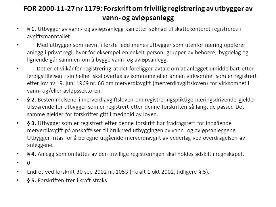 FOR 2000-11-27 nr 1179: Forskrift om frivillig registrering av utbygger av vann- og avløpsanlegg • § 1.