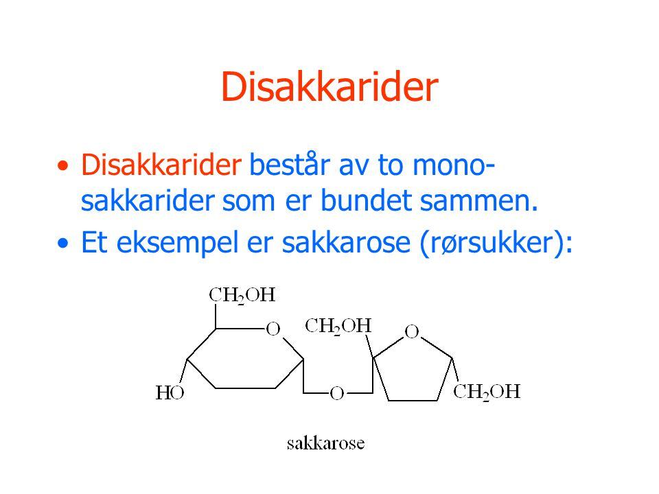 Disakkarider •Disakkarider består av to mono- sakkarider som er bundet sammen. •Et eksempel er sakkarose (rørsukker):