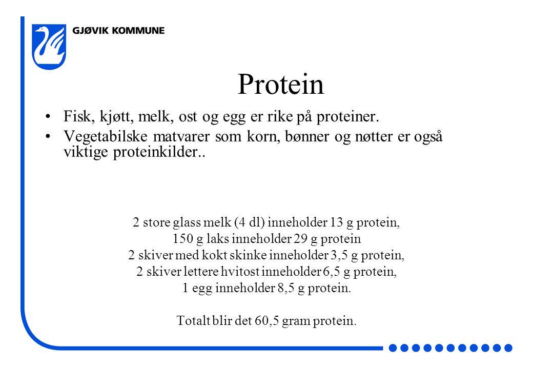 Protein •Fisk, kjøtt, melk, ost og egg er rike på proteiner. •Vegetabilske matvarer som korn, bønner og nøtter er også viktige proteinkilder.. 2 store